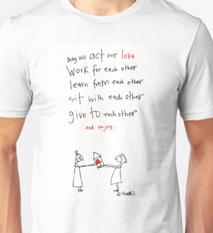 Act our Love Unisex T-Shirt