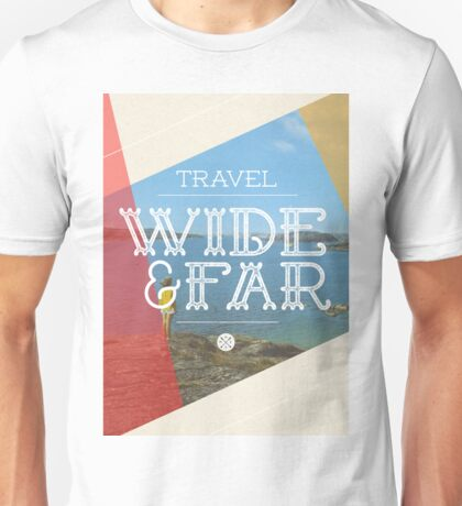 Travel Wide & Far Unisex T-Shirt