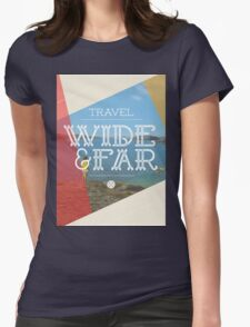 Travel Wide & Far Womens Fitted T-Shirt