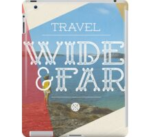 Travel Wide & Far iPad Case/Skin
