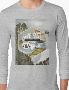 Live Fast Long Sleeve T-Shirt