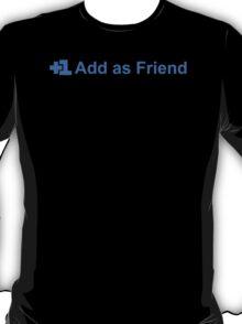 Add Friend Funny T-Shirt Tees T-Shirt