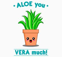 ALOE YOU VERA MUCH! Unisex T-Shirt