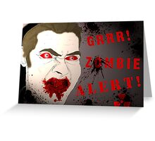 Zombie Alert Greeting Card