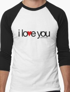 I love you… i will kill you last Men's Baseball ¾ T-Shirt