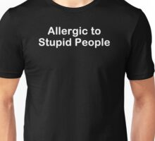 Allergic To Stupid People Funny T-Shirt Epic Tees Humor Tee Unisex T-Shirt