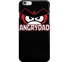 Angry Dad Funny TShirt Epic T-shirt Humor Tees Cool Tee iPhone Case/Skin
