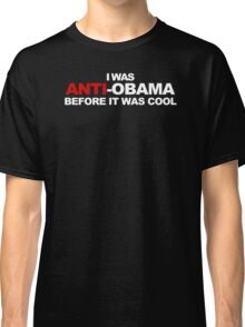 Anti Obama Cool Funny TShirt Epic T-shirt Humor Tees Cool Tee Classic T-Shirt