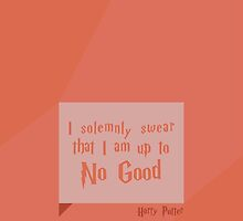 "Harry Potter ""I Solemnly Swear That I Am Up To No Good"" by mooblr"