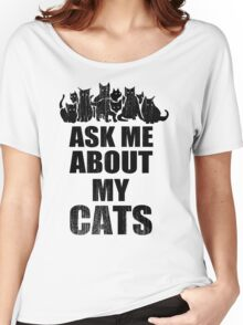 Ask Me About My Cats Funny TShirt Epic T-shirt Humor Tees Cool Tee Women's Relaxed Fit T-Shirt