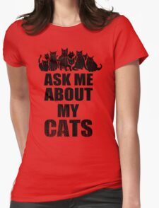 Ask Me About My Cats Funny TShirt Epic T-shirt Humor Tees Cool Tee T-Shirt