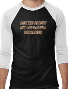 Ask Me About My Explosive Diarrhea Funny TShirt Epic T-shirt Humor Tees Cool Tee Men's Baseball ¾ T-Shirt