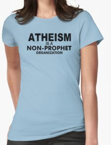 Atheism Prophet Funny TShirt Epic T-shirt Humor Tees Cool Tee Womens Fitted T-Shirt