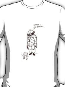 I wish  I was smaller T-Shirt