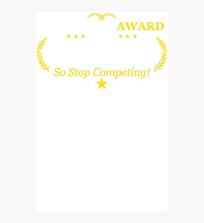 Award Stupid Funny TShirt Epic T-shirt Humor Tees Cool Tee Photographic Print