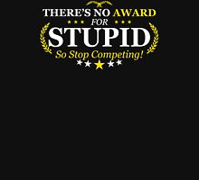 Award Stupid Funny TShirt Epic T-shirt Humor Tees Cool Tee Unisex T-Shirt