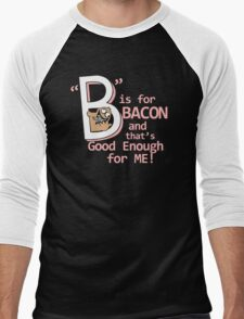 B Is For Bacon Funny TShirt Epic T-shirt Humor Tees Cool Tee Men's Baseball ¾ T-Shirt