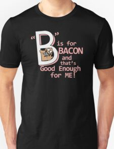 B Is For Bacon Funny TShirt Epic T-shirt Humor Tees Cool Tee Unisex T-Shirt