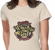 Whiskey Girl Beautiful Dynamite Womens Fitted T-Shirt