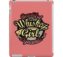 Whiskey Girl Beautiful Dynamite iPad Case/Skin