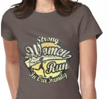 Strong Women Run in Our Family Womens Fitted T-Shirt