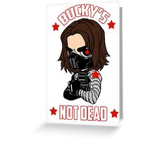 Bucky's Not Dead Greeting Card