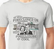 Foreclosure Unisex T-Shirt