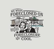 Foreclosure Unisex T-Shirt