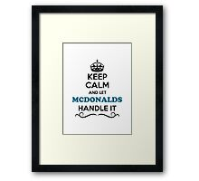 Keep Calm and Let MCDONALDS Handle it Framed Print
