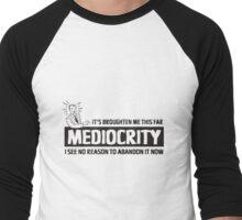 Mediocrity Men's Baseball ¾ T-Shirt