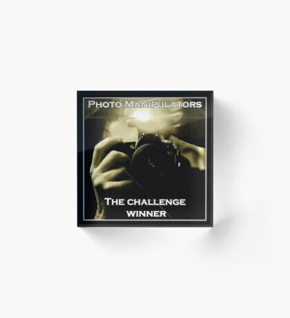 Photo Manipulators - Challenge Entry Acrylic Block