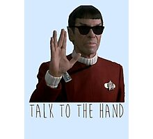 Talk to the Hand - Spock Photographic Print