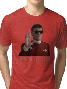 Talk to the Hand - Spock Tri-blend T-Shirt