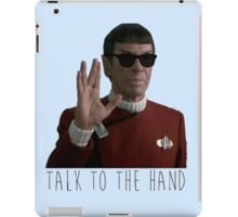 Talk to the Hand - Spock iPad Case/Skin