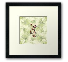 """""""Find Your Wild Side"""" Typography Framed Print"""