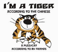 """Year of The Tiger """"I'm A Tiger According To The Chinese.. A Pussycat According To My Friends"""" by ChineseZodiac"""