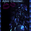 T'Was the Night Before Christmas... by Johanne Brunet