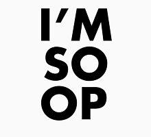 I'M SO OP - Black Text Unisex T-Shirt