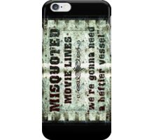 FUNNY MISQUOTED FAMOUS MOVIE LINES - Jaws iPhone Case/Skin