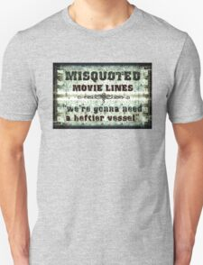 FUNNY MISQUOTED FAMOUS MOVIE LINES - Jaws Unisex T-Shirt