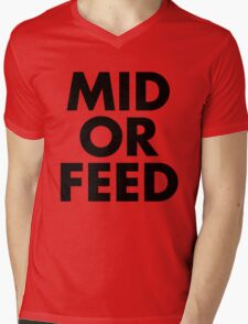 MID OR FEED - Black Text Mens V-Neck T-Shirt