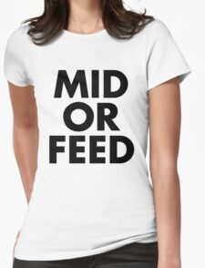 MID OR FEED - Black Text Womens Fitted T-Shirt