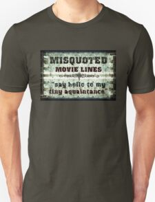 FUNNY MISQUOTED FAMOUS MOVIE LINES - Scar Face T-Shirt
