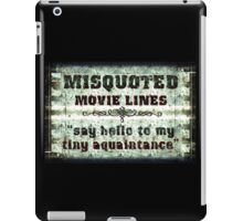 FUNNY MISQUOTED FAMOUS MOVIE LINES - Scar Face iPad Case/Skin