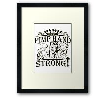 Keep Your Pimp Hand Strong Framed Print