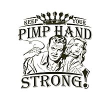 Keep Your Pimp Hand Strong Photographic Print