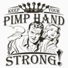 Keep Your Pimp Hand Strong by bunnyboiler