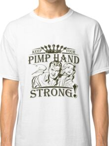 Keep Your Pimp Hand Strong Classic T-Shirt