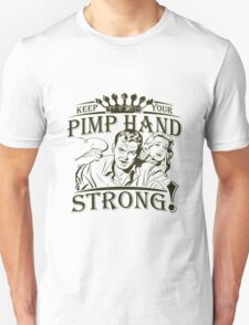 Keep Your Pimp Hand Strong Unisex T-Shirt