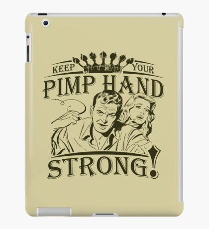 Keep Your Pimp Hand Strong iPad Case/Skin